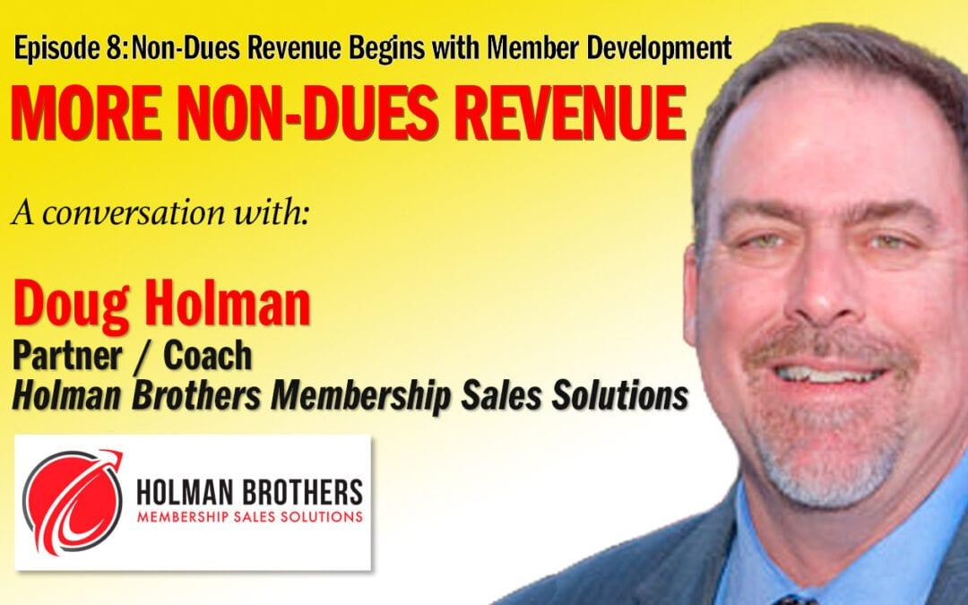 Doug Holman, Non-Dues Revenue Begins With Member Development – 08