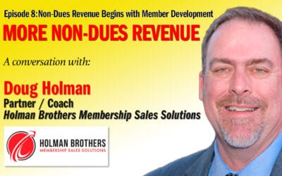 Doug Holman, Non-Dues Revenue Begins With Member Development – 08