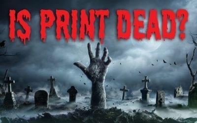 Is Print Dead? 2019 Update