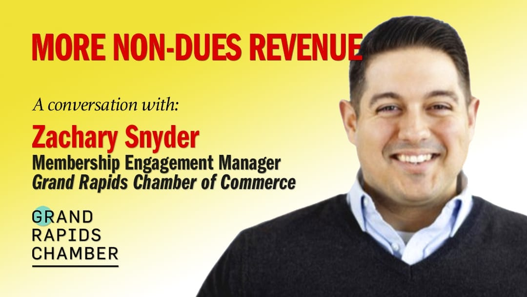 Non-dues revenue ideas for chambers of commerce with Zachary-Snyder-Grand-Rapids-Chamber-of-commerce